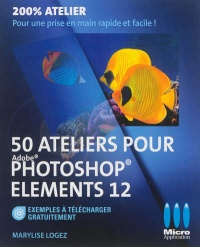 Vignette du livre 50 ateliers pour Adobe Photoshop Elements 2012