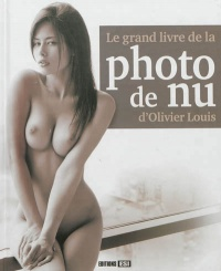 Vignette du livre Grand livre de la photo de nu (Le) - Olivier Louis