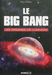 Vignette du livre Big Bang (Le): les origines de l'univers