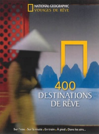 Vignette du livre 400 destinations de rêve - Keith Bellows