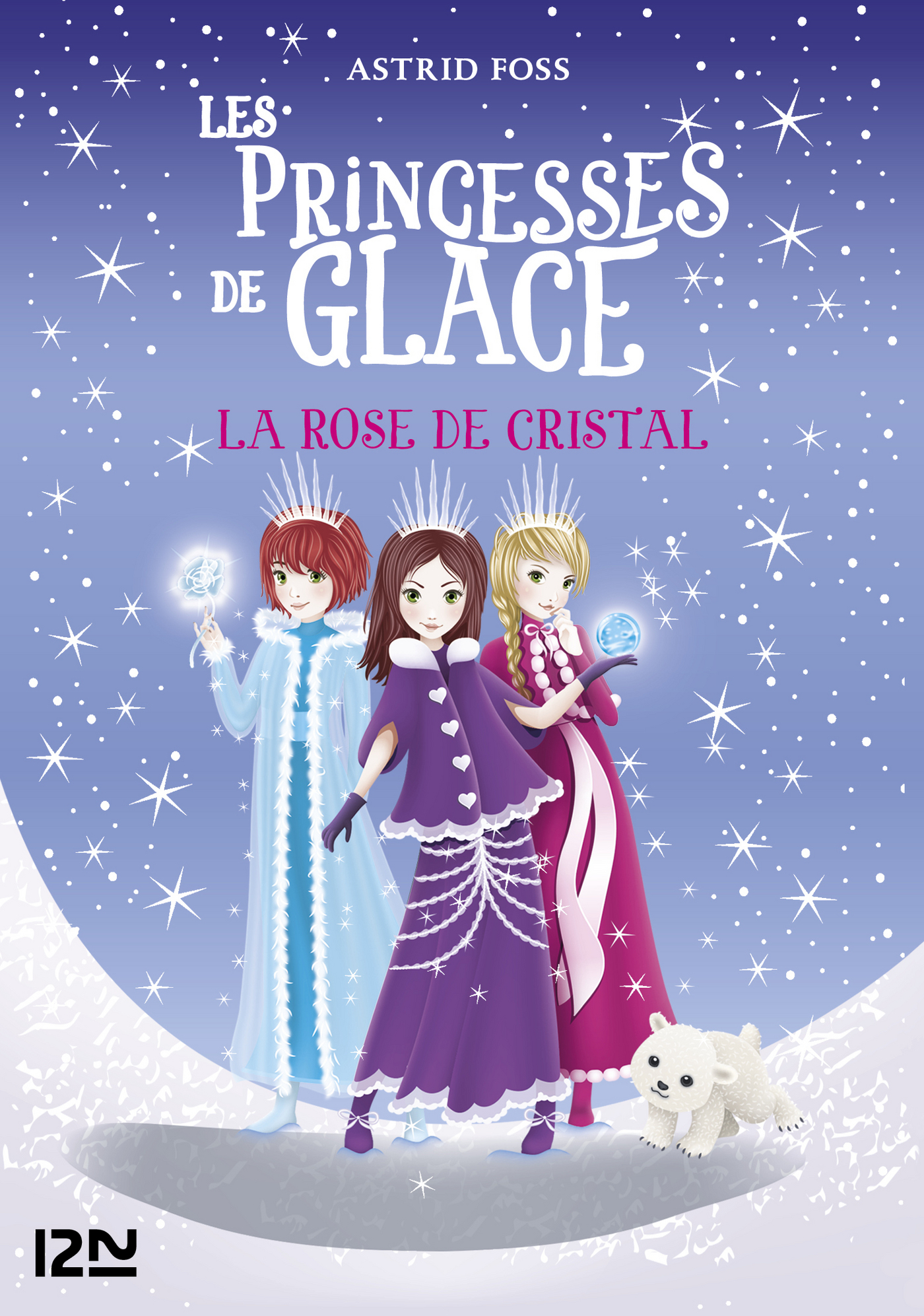 Les princesses de glace T.2 : La rose de cristal, Monique Dong