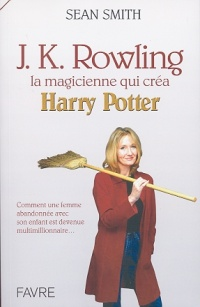 Vignette du livre J.K. Rowling, la magicienne qui créa Harry Potter - Sean Smith