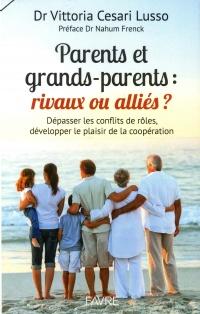 Vignette du livre Parents et grands-parents : alliés ou rivaux ?