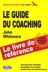 Guide du coaching(Le) - John Whitmore