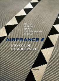 Air France, l'envol de la modernité - Dominique Baqué