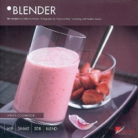 Vignette du livre Blender: 50 recipes : mix, shake, stir, blend