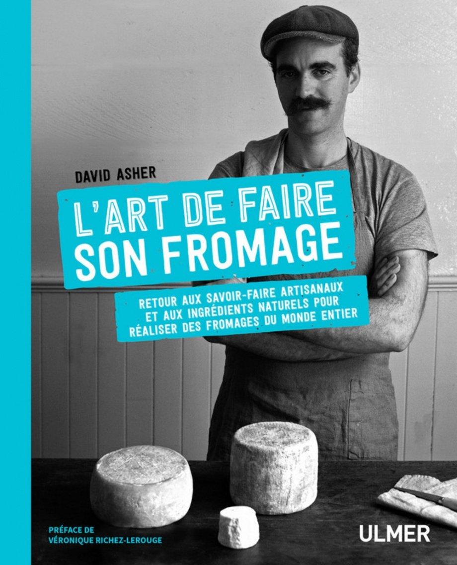 l 39 art de faire son fromage par david asher v ronique richez lerouge sandor ellix katz. Black Bedroom Furniture Sets. Home Design Ideas