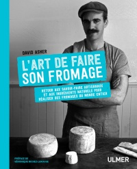 Vignette du livre L'art de faire son fromage - David Asher, Véronique Richez-Lerouge, Sandor Ellix Katz