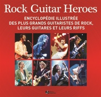 Rock Guitar Heroes: encyclopédie illustrée des plus grands..., Brian May