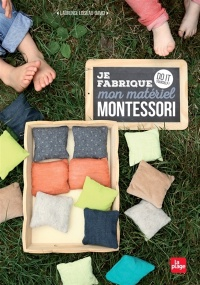 Je fabrique mon matériel Montessori : Do it yourself, Linda Louis