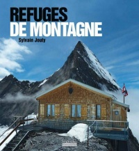 Refuges des Alpes - Sylvain Jouty