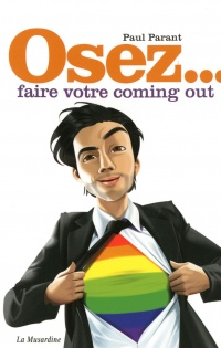 Osez... faire votre coming out, Philippe Besson