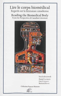 Vignette du livre Reading the biomedical body: from the perspective of Canadian lit