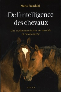 De l'Intelligence des Chevaux - Maria Franchini