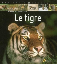 Tigre (Le) - Pierre Darmangeat