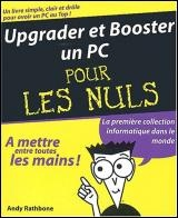 Vignette du livre Upgrader et Booster un PC - Andy Rathbone