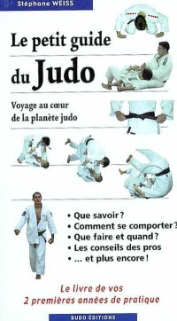 Petit Guide du Judo (Le) - Stephane Weiss