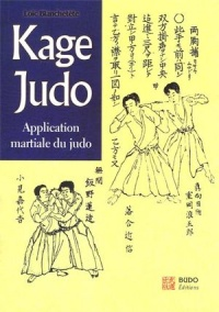 Vignette du livre Kage judo : Application martiale du judo