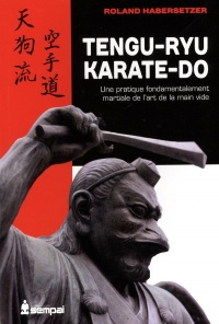 Vignette du livre Tengu-ryu Karate-do: une pratique fondamentalement martiale...