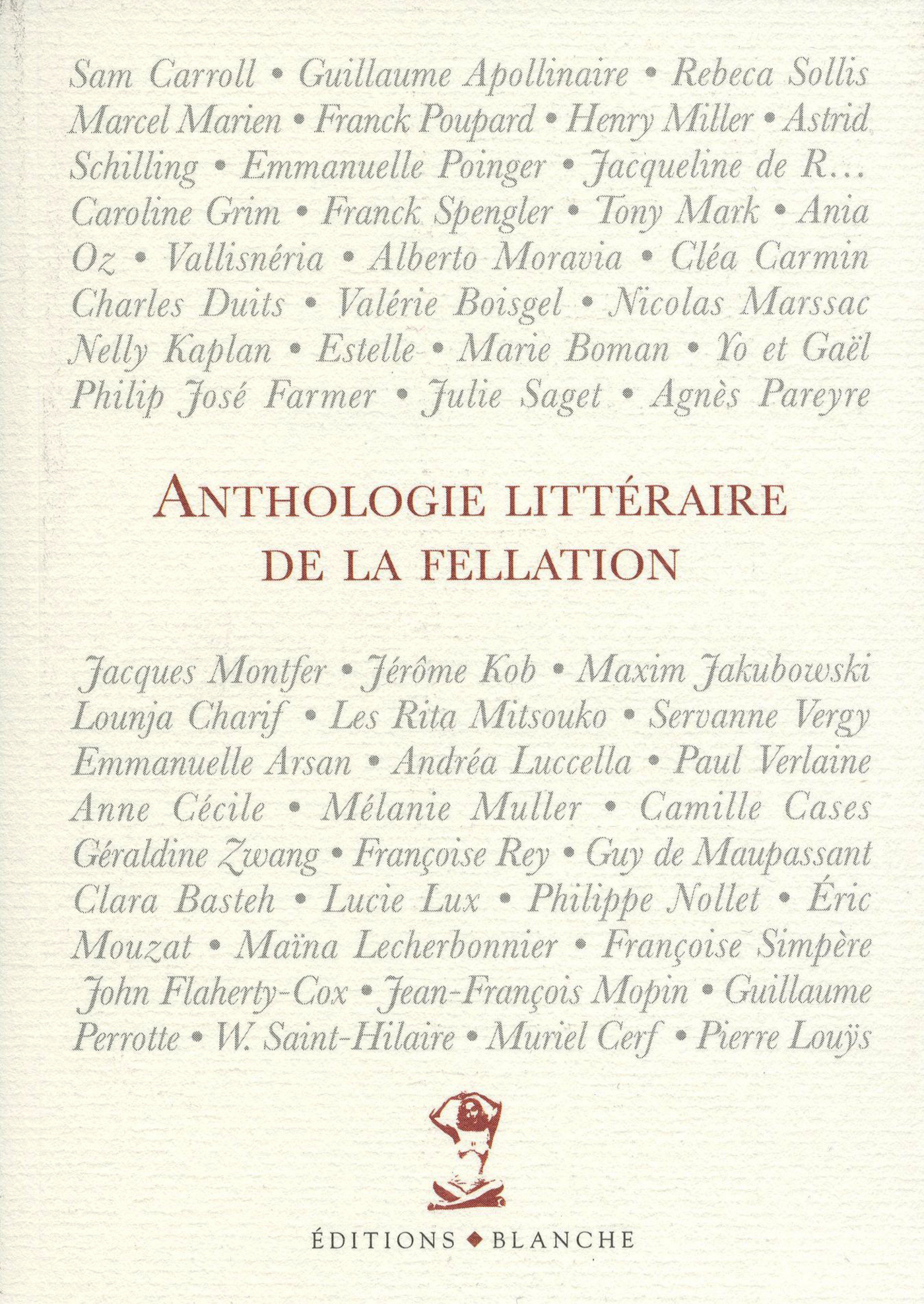 ANTHOLOGIE LITTERAIRE DE LA FELLATION - Franck Spengler