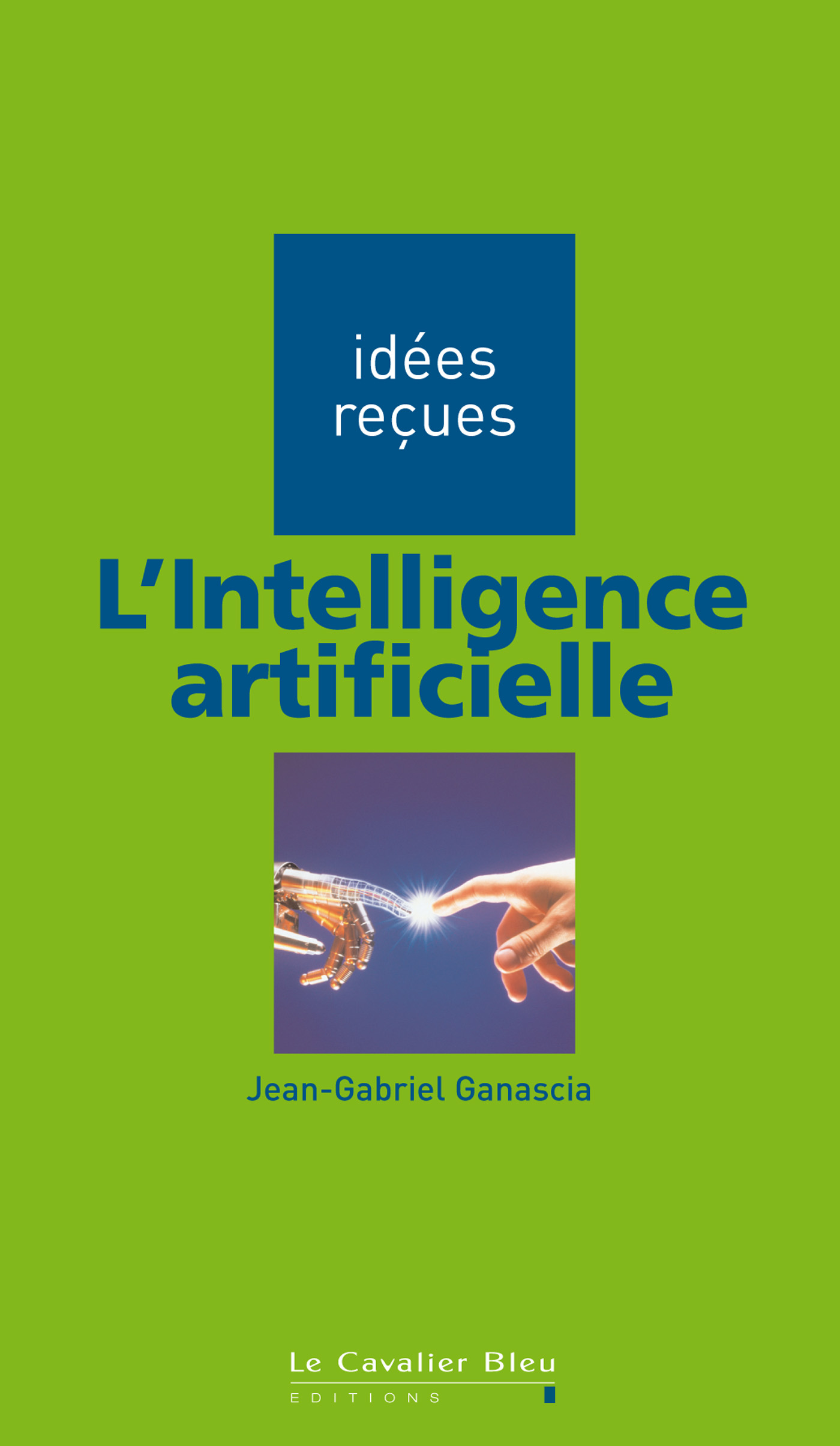 Vignette du livre L'intelligence artificielle: Sciences & techniques