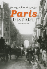 Vignette du livre Paris disparu: photographies, 1845-1930