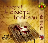 Vignette du livre Secret du dixième tombeau (Le) 1 CD mp3 (14h30) - Michael Byrnes