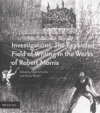 Vignette du livre Investigations: the expanded field of writing in the works - Jean-Marie Gleize, Robert Morris