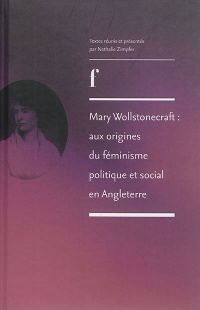 Mary Wollstonecraft: aux origines du féminisme politique et socia - Mary Wollstonecraft