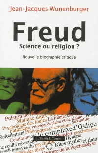 Vignette du livre Freud,science ou religion: nouvelle biographie critique - Jean-Jacques Wunenburger