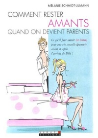 Vignette du livre Comment rester amants quand on devient parents