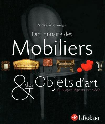 Dictionnaire des mobiliers et des objets d 39 art par anne for Dictionnaire des architectes