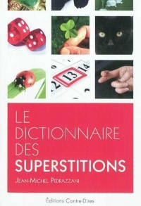 Dictionnaire des Superstitions (Le) - Jean-Michel Pedrazzani