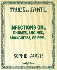 Vignette du livre Infections ORL : Rhumes, Angines, Bronchites, Grippe...