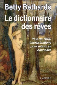 Le dictionnaire des rêves - Betty Bethards