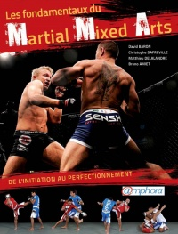Les fondamentaux du mixed martial arts: de l'initiation au..., Matthieu Delalandre