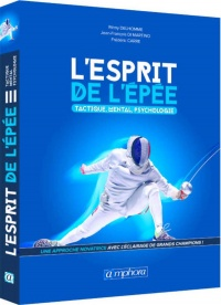 L'esprit de l'épée : tactique, mental, psychologie, Michel Sicard