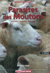Parasites des moutons : Prévention, diagnostic, traitement - Christian Mage