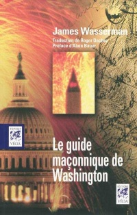 Vignette du livre Le guide maçonnique de Washington - James Wasserman
