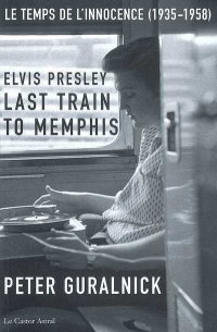 Vignette du livre Elvis Presley, Last Train To Memphis