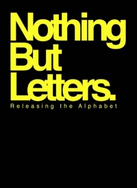 Vignette du livre Nothing But Letters : Releasing the Alphabet -  Fred Malek