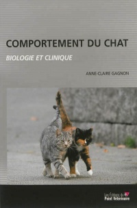 Comportement du chat: biologie et clinique 3e Ed., Robert Dantzer