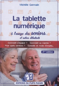 La tablette numérique à l'usage des seniors... - Michele Germain