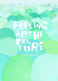 Vignette du livre Freeing Architecture