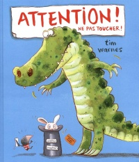 Vignette du livre Attention !: ne pas toucher ! - Tim Warnes