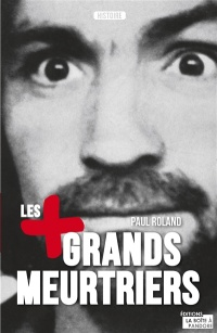 Plus grands meurtriers(Les) - Paul Roland