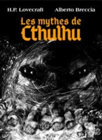 Vignette du livre Les mythes du Cthulhu - Howard Phillips Lovecraft, Alberto Breccia