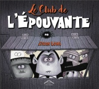 Le Club de l'Epouvante - Ethan Long