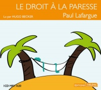 Vignette du livre Droit à la paresse (Le)  1 CD mp3  (1h20) - Paul Lafargue