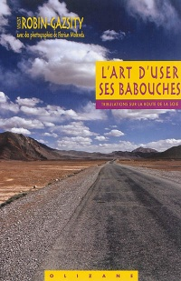 Art d'user ses babouches(L'):tribulations sur la route de la soie, Florian Molenda